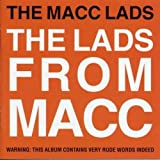 The Macc Lads The Lads from Macc