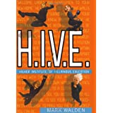 H.I.V.E.: Higher Institute of Villainous Educationby Mark Walden