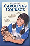 Carolina's Courage (0890844828) by Yates, Elizabeth