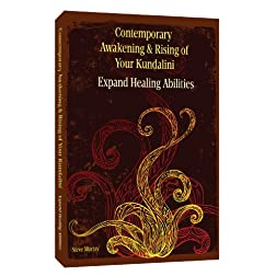 Contemporary Awakening & Rising of Your Kundalini Expand Healing Abilities
