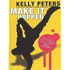 Amazon.com: Kelly Peters: Make It Happen - Hip Hop: DVD: Make It Happen-a Hip Hop Dance Video from amazon.com
