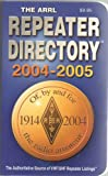 The Arrl Repeater Directory 2004 2005 (0872599191) by Arrl