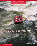 img - for River Running : Canoeing - Kayaking - Rowing - Rafting book / textbook / text book
