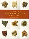 Chinese Herbology Made Easy
