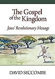 The Gospel of the Kingdom: Jesus' Revolutionary Message