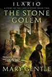 Ilario: The Stone Golem: A Story of the First History, Book Two (0061344982) by Gentle, Mary