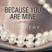 Because You Are Mine | [Beth Kery]