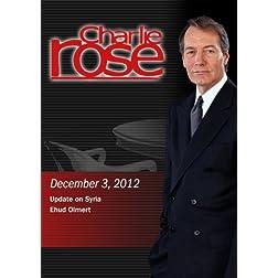 Charlie Rose -Update on Syria / Ehud Olmert (December 3, 2012)