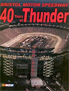 Bristol Motor Speedway 40 Years Of Thunder Benny