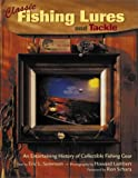 img - for Classic Fishing Lures and Tackle: An Entertaining History of Collectible Fishing Gear (Town Square Book) book / textbook / text book