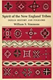 Spirit of the New England Tribes: Indian History and Folklore, 1620-1984