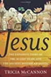 Jesus: The Explosive Story of the 30...
