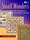 Small Wonders: Tiny Treasures in Patchwork & Applique