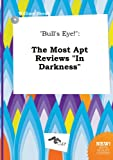 """Bulls Eye!"": The Most Apt Reviews ""In Darkness"""
