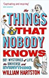 &#34;The Things That Nobody Knows - 501 Mysteries of Life, the Universe and Everything&#34; av William Hartston