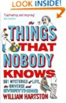 The Things That Nobody Knows: 501 Mys...