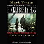 The Adventures of Huckleberry Finn (       ABRIDGED) by Mark Twain Narrated by Mike McShane