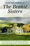 Selected Works of the Bronte Sisters (Wordsworth Special Editions)