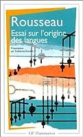 Essai sur l'origine des langues où il est parlé de la mélodie et de l'imitation musicale : Suivi de Lettre sur la musique française et Examen de deux principes avancés par M. Rameau