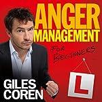 Anger Management for Beginners | Giles Coren