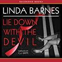 Lie Down with the Devil (       UNABRIDGED) by Linda Barnes Narrated by C. J. Critt