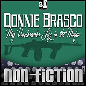 Donnie Brasco: My Undercover Life in the Mafia | [Joseph D. Pistone]