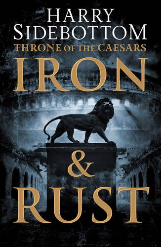 Iron and Rust (Throne of the Caesars, #1)