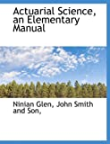img - for Actuarial Science, an Elementary Manual book / textbook / text book