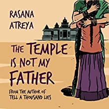 The Temple Is Not My Father: A Story Set in India (       UNABRIDGED) by Rasana Atreya Narrated by Shruti Kapdi