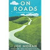On Roads: A Hidden Historyby Joe Moran