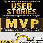 Agile Product Management Box Set: User Stories & Minimum Viable Product with Scrum | Paul Vii