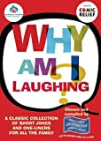 img - for Why Am I Laughing?: A Classic Collection of Short Jokes For All the Family book / textbook / text book