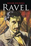 Ravel (0300187769) by Nichols, Roger