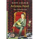 """Artemis Fowl - Der Geheimcode: Der dritte Roman (Ein Artemis-Fowl-Roman, Band 3)von """"Eoin Colfer"""""""