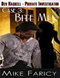Bite Me (Dev Haskell - Private Investigator: Case 3)