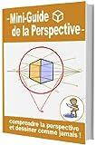 Mini-guide sur le dessin en perspective
