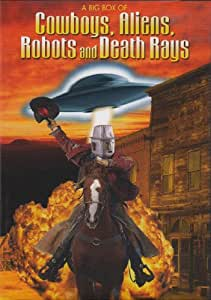 A Big Box Of Cowboys, Aliens, Robots And Death Rays
