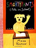 Smartypants (Pete In School) (0399234780) by Kalman, Maira
