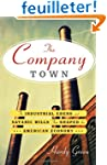 The Company Town: The Industrial Eden...