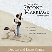Saving Your Second Marriage Before It Starts: Nine Questions to Ask Before (and After) You Remarry | [Les Parrott, Leslie Parrott]