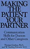 img - for Making the Patient Your Partner: Communication Skills for Doctors and Other Caregivers book / textbook / text book