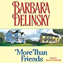More than Friends (       UNABRIDGED) by Barbara Delinsky Narrated by Barbara Rosenblat