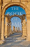img - for The Book of Roads: Travel Stories from Michigan to Marrakech book / textbook / text book