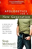 Apologetics for a New Generation: A Biblical and Culturally Relevant Approach to Talking About God (ConversantLife.com®) (0736925201) by McDowell, Sean