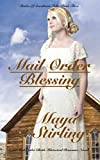 Mail Order Blessing (Sweet Mail Order Bride Historical Romance Novel) (Brides of Sweetheart Falls: Book Three)