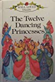 Twelve Dancing Princesses (Well loved tales grade 1) (0721410537) by Randall, Ronne