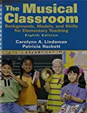 img - for The Musical Classroom: Backgrounds, Models, and Skills for Elementary Teaching with CD (8th Edition) book / textbook / text book