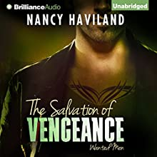 The Salvation of Vengeance: Wanted Men, Book 2 (       UNABRIDGED) by Nancy Haviland Narrated by Scott Schumaker