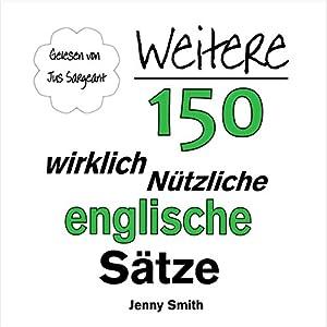 Weitere 150 Wirklich Nützliche Englische Sätze Hörbuch