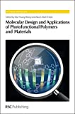 img - for Molecular Design and Applications of Photofunctional Polymers and Materials: RSC (RSC Polymer Chemistry Series) book / textbook / text book